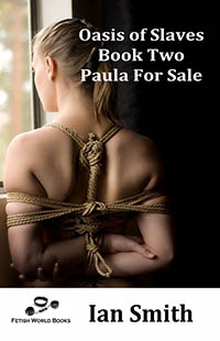 Oasis of Slaves: Book 2 - Paula For Sale