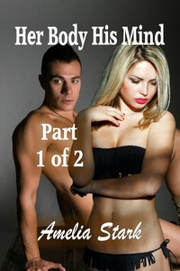 cover design for the book entitled Her Body His Mind: Part One of Two