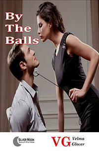 BY THE BALLS by Velma Glover