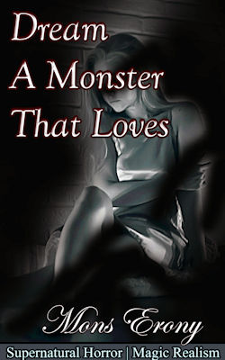 cover design for the book entitled Dream A Monster That Loves