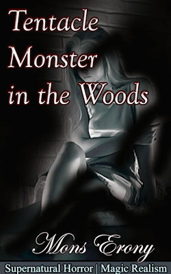 cover design for the book entitled Tentacle Monster In The Woods