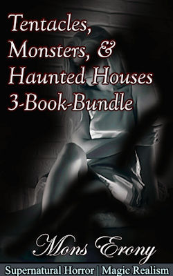 cover design for the book entitled Tentacles, Monsters, & Haunted Houses 3-Book-Bundle