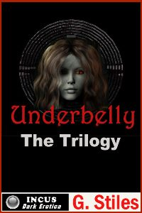 The Underbelly Trilogy by G. Stiles