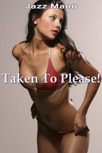 cover design for the book entitled Taken To Please!