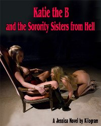 cover design for the book entitled Katie The B And The Sorority Sisters From Hell