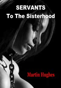 cover design for the book entitled Servants To The Sisterhood