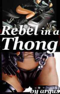 Rebel In A Thong