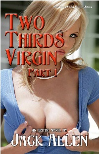 cover design for the book entitled Two Thirds Virgin Part 1