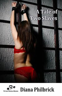 A Tale Of Two Slaves by Diana Philbrick