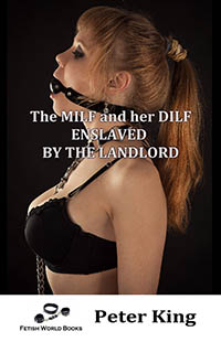 The Milf And Her Dilf - Enslaved By The Landlord