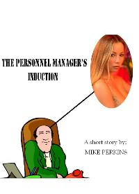The Personnel Manager s Induction