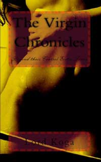 The Virgin Chronicles (beyond Their Control Erotic Series) by Lord Koga
