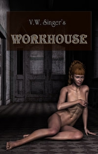 Workhouse by V.W. Singer