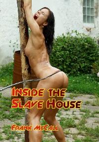 Inside The Slave House