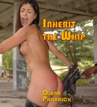 Inherit The Whip by Diana Philbrick