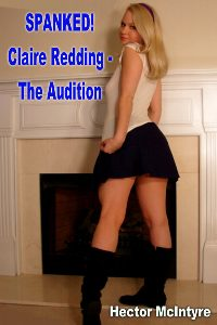 Spanked! Claire Redding - The Audition