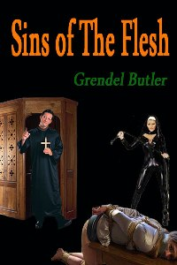 Sins Of The Flesh by Grendel Butler