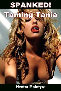 Spanked! Taming Tania