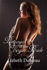 cover design for the book entitled Betrayal Of The Virgin Bride