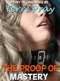 cover design for the book entitled Pony In Training 2 - The Proof Of Mastery