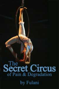 cover design for the book entitled The Secret Circus Of Pain And Degradation