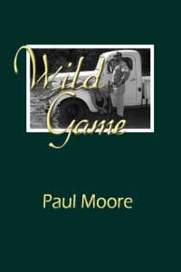Wild Game by Paul Moore