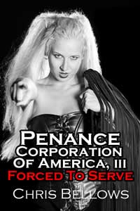 Penance Corporation Of America III: Forced To Serve