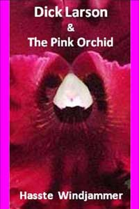cover design for the book entitled Dick Larson & The Pink Orchid