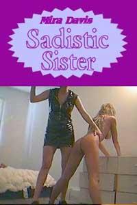 The Sadistic Sister by Mira Davis