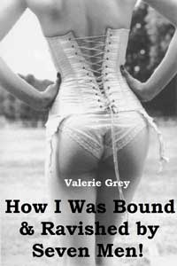 cover design for the book entitled How I Was Bound & Ravaged By Seven Men!