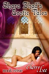 Shara Zhad Erotic Tales Book Nine