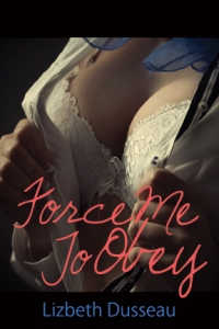 cover design for the book entitled Force Me To Obey