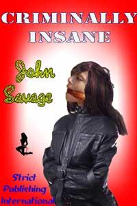 Criminally Insane by John Savage