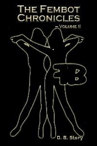 The Fembot Chronicles Volume 2