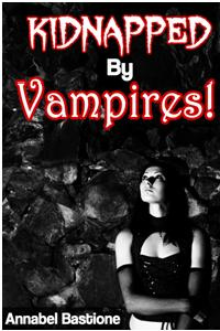 Kidnapped By Vampires!