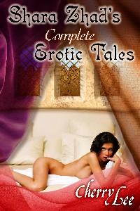 Shara Zhad: Complete Erotic Tales