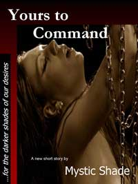 Yours To Command by Mystic Shade