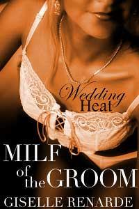 cover design for the book entitled Wedding Heat: Milf Of The Groom (older Woman/son