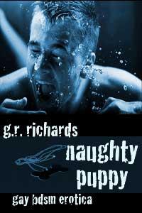 Naughty Puppy: Gay Bdsm Erotica by G.R. Richards