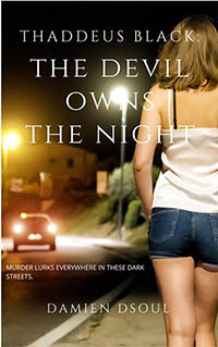 Thaddeus Black - The Devil Owns The Night