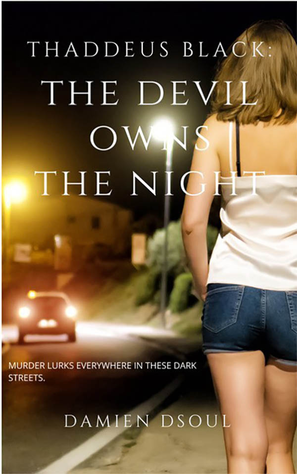 Thaddeus Black: The Devil Owns the Night