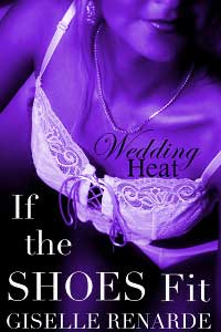 Wedding Heat: If The Shoes Fit (transgender Shoe Fetish Romance)