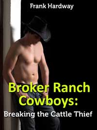 cover design for the book entitled Broker Ranch Cowboys -- Breaking The Cattle Thief (gay Cowboys Erotica)