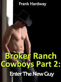 cover design for the book entitled Broker Ranch Cowboys Part 2: Enter The New Guy (gay Cowboys Erotica)