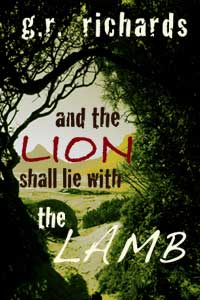 And The Lion Shall Lie With The Lamb by G.R. Richards