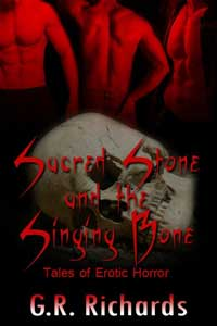 Sacred Stone And The Singing Bone by G.R. Richards