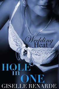 Wedding Heat: Hole In One (mmm Menage) by Giselle Renarde