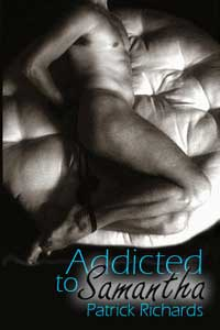 cover design for the book entitled Addicted To Samantha