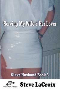 cover design for the book entitled Serving My Wife & Her Lover
