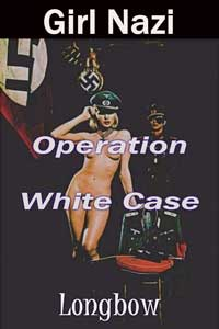 Girl Nazi - Operation White Case